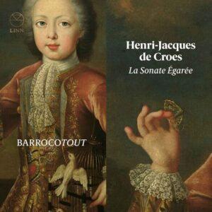 Henri-Jacques de Croes: La Sonate Égarée - BarrocoTout