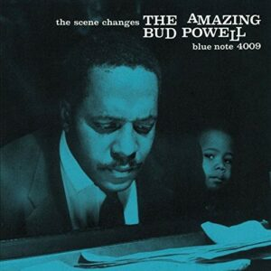 The Scene Changes - Bud Powell