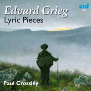 Grieg : Pièces lyriques. Crossley.