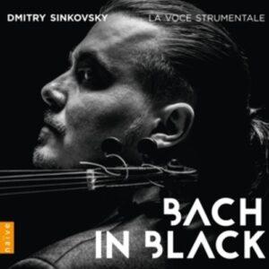 Bach In Black - Dmitry Sinkowsky