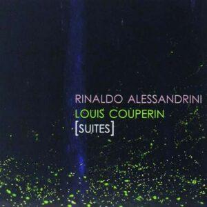 Louis Couperin: Suites - Rinaldo Alessandrini