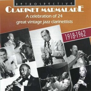 Clarinet Marmalade: A celebration of 24 great vintage jazz clarinetists