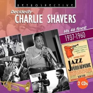 His 46 Finest, 1937-1960 - Charlie Shavers