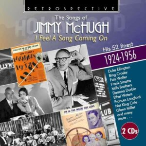 The Songs Of Jimmy Mchugh: I Feel A Song Coming On