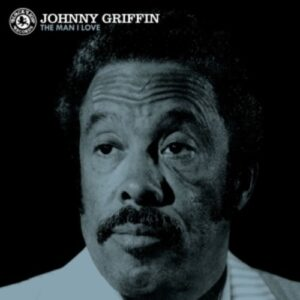 Man I Love - Johnny Griffin