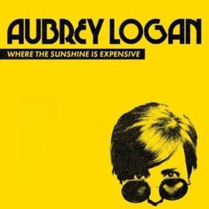 Where The Sunshine Is Expensive - Aubrey Logan