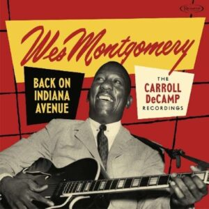 Back On India Avenue, The Carroll DeCamp Recordings - Wes Montgomery