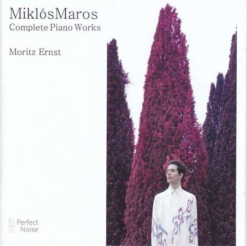 Miklos Maros: Complete Piano Works - Moritz Ernst