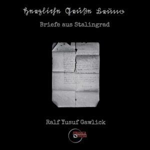 Gawlick: Briefe Aus Stalingrad - Georg Gadker