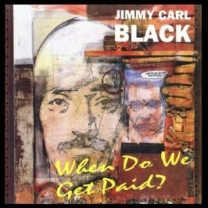 When Do We Get Paid? - Jimmy Carl Black