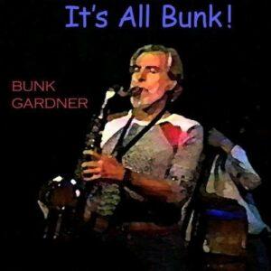 It's All Bunk - Bunk Gardner