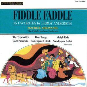 Fiddle-Faddle : La musique de Leroy Anderson. Abravanel.