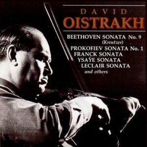 David Oistrakh : Sonates, duos et solos pour violon. Oborin, Yampolsky.