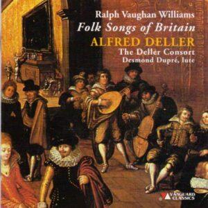 Vaughan Williams : Folk Songs of Britain. Deller, Dupré.