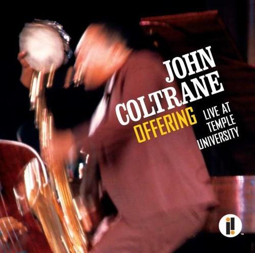Offering: Live At Temple University 1966  - John Coltrane
