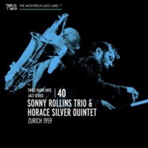 Swiss Radio Days Jazz Series Vol. 40, Zurich 1959 - Sonny Rollins Trio & Horace Silver Quintet