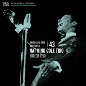 Swiss Radio Days Jazz Series Vol. 43, Zurich 1950 - Nat King Cole Trio