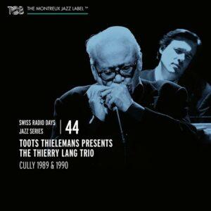 Swiss Radio Days Jazz Series Vol.44 - Toots Thielemans