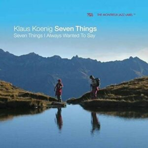 Seven Things I Always Wanted To Say - Klaus Koenig Seven Things
