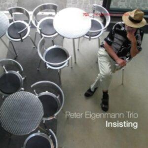 Insisting - Peter Eigenmann Trio
