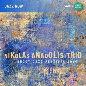 Live At Enjoy Jazz Festival 2014 - Nikolas Anadolis Trio