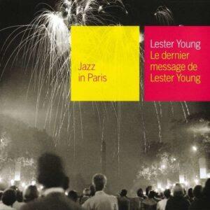 Le Dernier Message De Lester Young