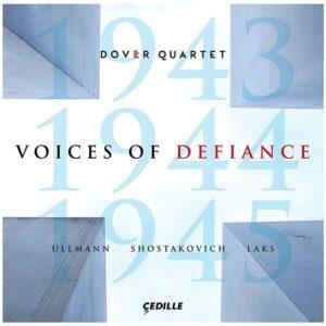 Ullman / Shostakovich / Laks: Voices Of Defiance - Dover Quartet