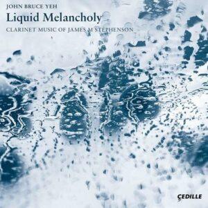 James M. Stephenson: Liquid Melancholy - John Bruce Yeh