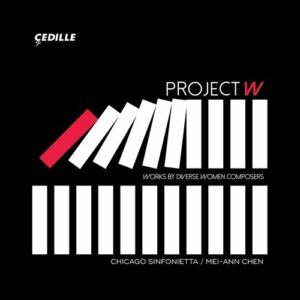 Project W Works By Diverse Women Composers - Chicago Sinfonietta
