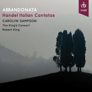 Handel: Abbandonata, Italian Cantatas - Carolyn Sampson