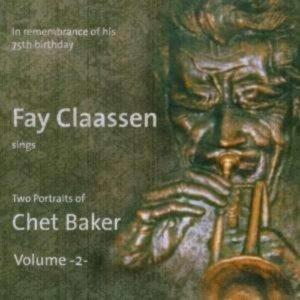 Two Portraits Of Chet Baker Vol. 2 - Fay Claassen