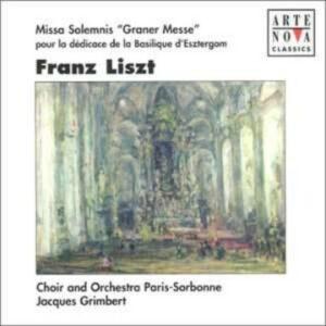 Liszt: Missa Solemnis 'Graner Messe'