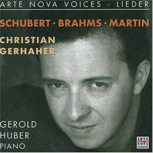 Arte Nova Voices: Schubert, Brahms & Martin - Christian Gerhaher (baritone)