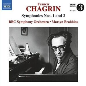 Francis Chagrin: Symphonies Nos.1 And 2 - BBC Symphony Orchestra / Brabbins