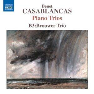 Benet Casablancas: Piano Trios - B3:Brouwer Trio