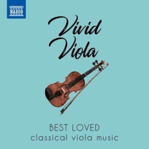 Vivid Viola - Best Loved Classical Viola Music