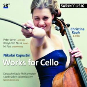 Nikolai Kapustin: Works For Cello - Rauh
