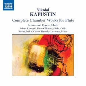 Kapustin: Complete Chamber Works For Flute - Immanuel Davis