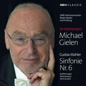 Mahler: Symphony No.6 (In Memoriam Michael Gielen) - Michael Gielen