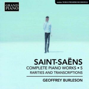 Camille Saint-Saëns: Complete Piano Works Vol.5 - Geoffrey Burleson