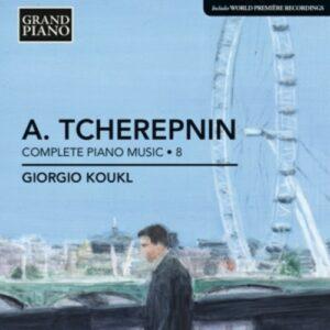Alexander Tcherepnin: Complete Piano Works Vol 8 - Koukl