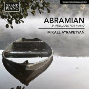 Eduard Abramian: 24 Preludes For Piano - Ayrapetyan