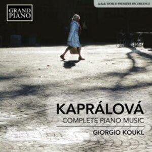 Vitezslava Kapralova: Complete Piano Music - Giorgio Koukl