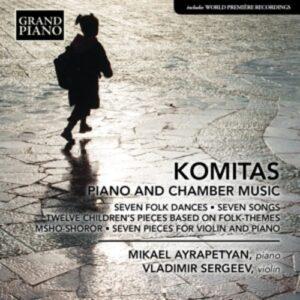 Komitas: Piano And Chamber Music - Mikael Ayrapetyan