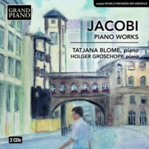 Wolfgang Jacobi: Piano Works - Tatjana Blome