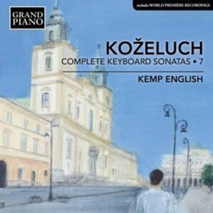 Leopold Kozeluch: Complete Keyboard Sonatas Vol.7 - Kemp English