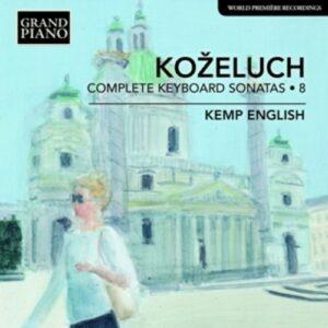 Leopold Kozeluch: Complete Keyboard Sonatas Vol.8 - Kemp English