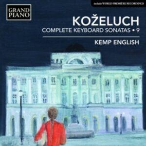 Leopold Kozeluch: Complete Keyboard Sonatas Vol. 9 - Kemp English