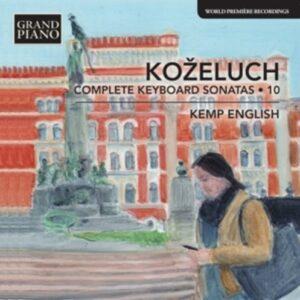 Leopold Kozeluch: Complete Keyboard Sonatas Vol.10 - Kemp English