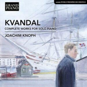 Johan Kvandal: Complete Works For Solo Piano - Joachim Knoph